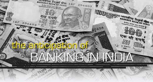 The Anticipation of Banking in India